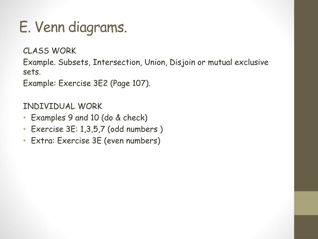class work example  subsets, intersection, union, disjoin or mutual  exclusive sets  example: exercise 3e2 (page 107)  individual work •  examples 9 and 10