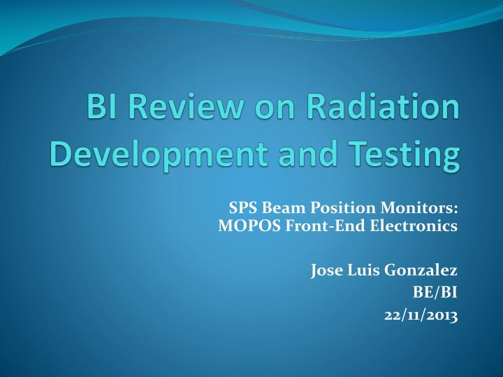 bi review on radiation development and testing