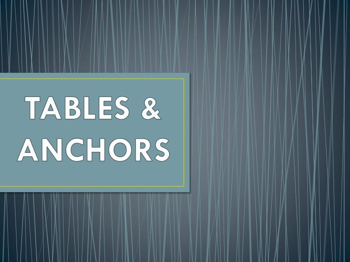 Tables anchors