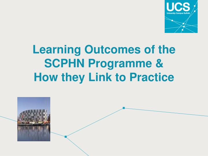 learning outcomes of the scphn programme how they link to practice n.