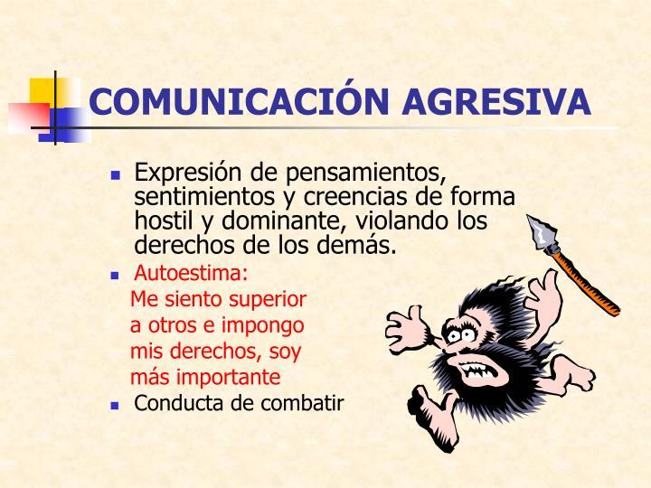 COMUNICACIÓN AGRESIVA