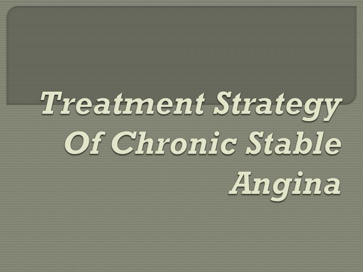 treatment strategy of chronic stable angina n.