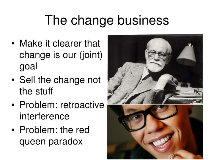 The change business