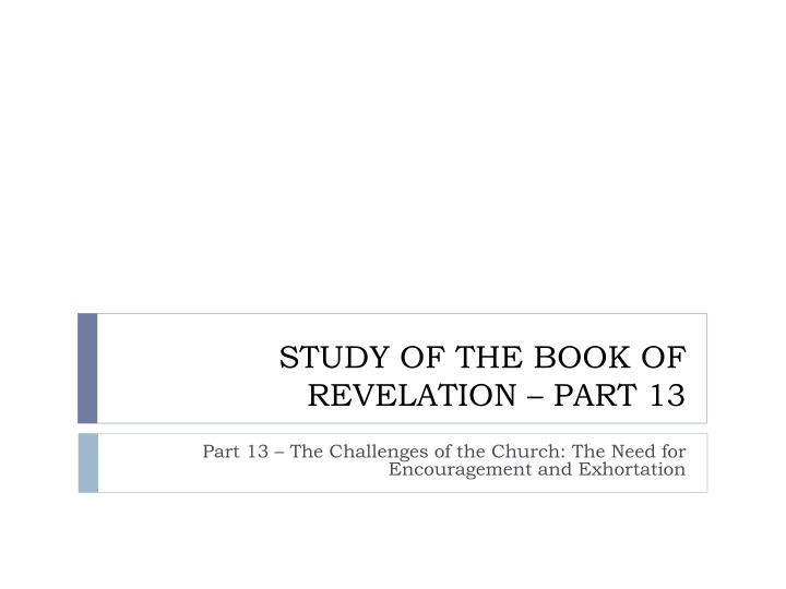study of the book of revelation part 13 n.