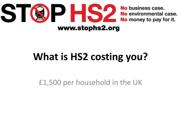 What is hs2 costing you