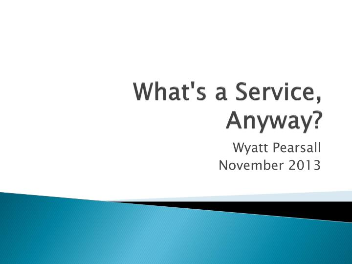 what s a service anyway n.
