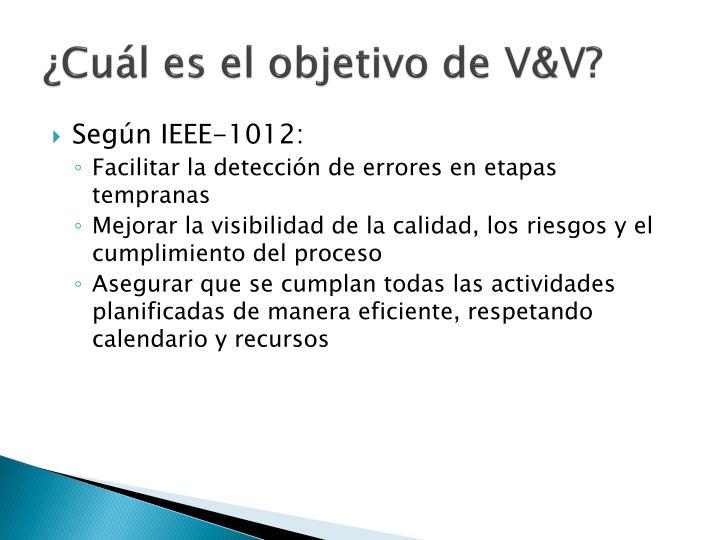 ¿Cuál es el objetivo de V&V?