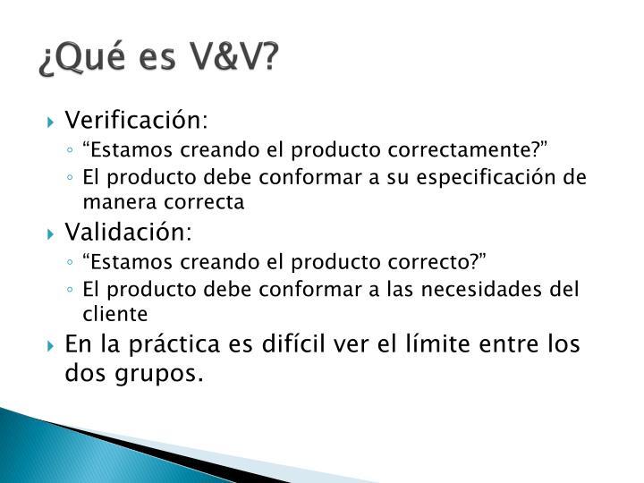 ¿Qué es V&V?