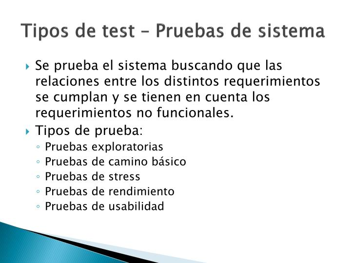 Tipos de test – Pruebas de sistema