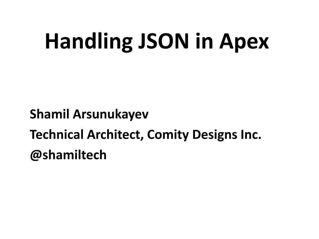 PPT - Handling JSON in Apex PowerPoint Presentation - ID:2929947