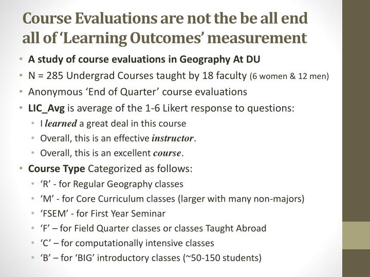 Course Evaluations are not the be all end all of 'Learning Outcomes' measurement