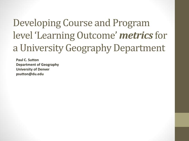 Developing course and program level learning outcome metrics for a university geography department