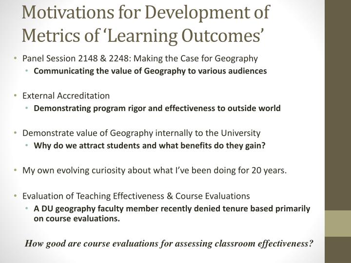 Motivations for Development of Metrics of 'Learning Outcomes'