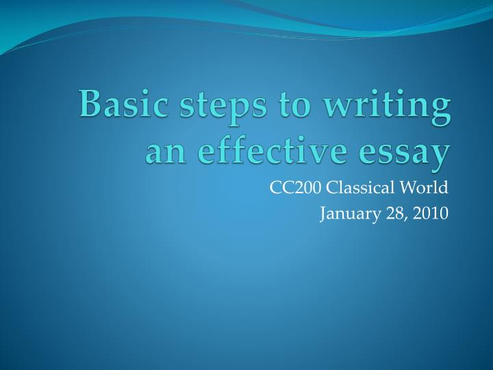 steps to writing an effective essay How to teach your students to write an essay step by step, you will make it much easier for them to understand the principles of essay writing and their.