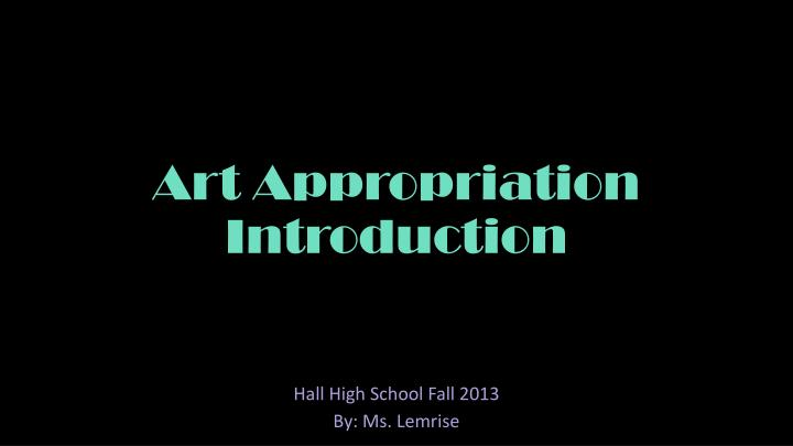 art appropriation introduction n.