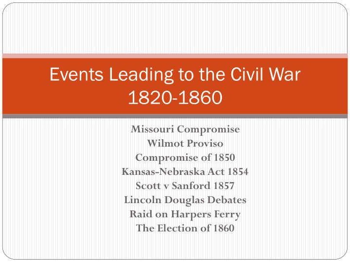 events leading to the civil war 1820 1860 n.