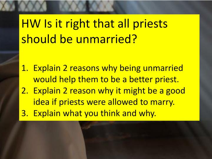 HW Is it right that all priests should be unmarried?