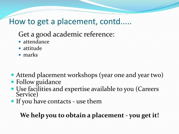 How to get a placement, contd.....