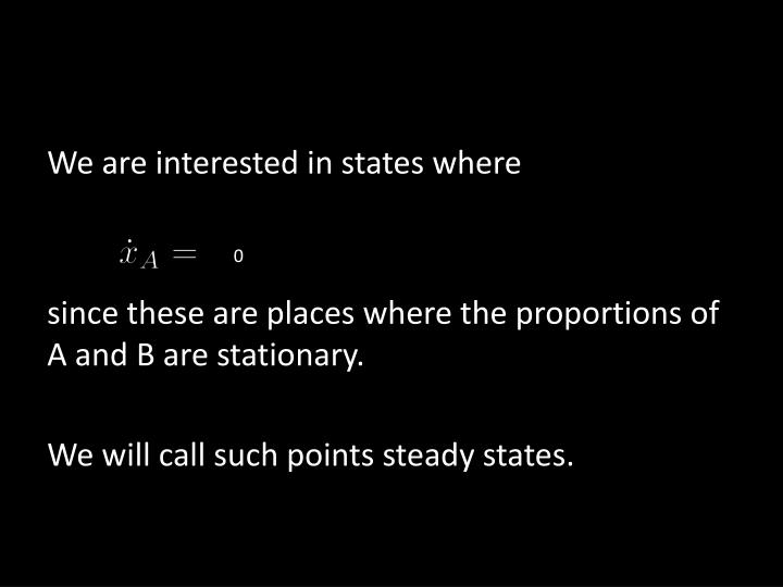 We are interested in states where