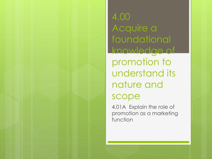 4 00 acquire a foundational knowledge of promotion to understand its nature and scope
