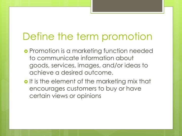 Define the term promotion