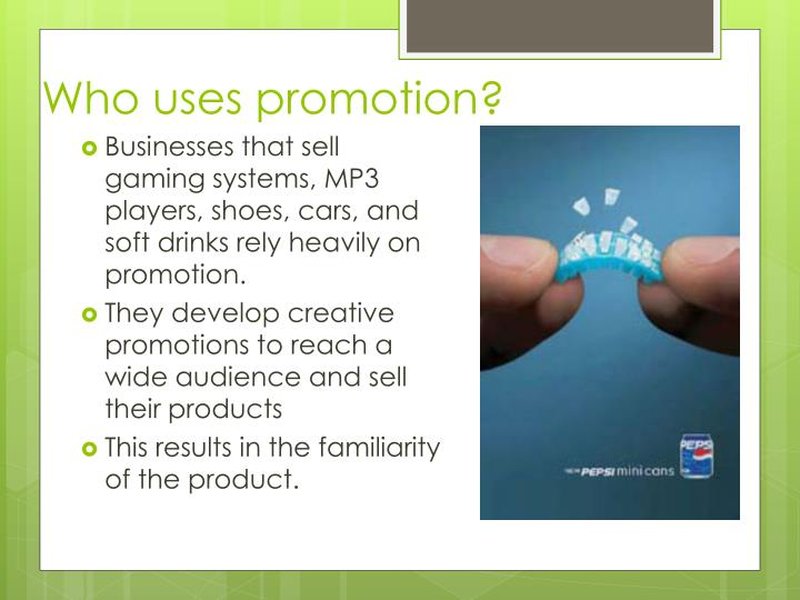 Who uses promotion?