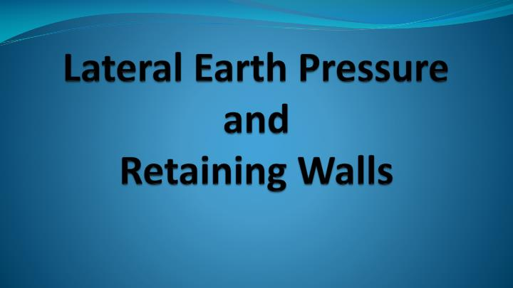 lateral earth pressure and retaining walls n.