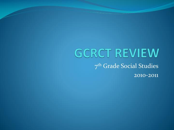 gcrct review