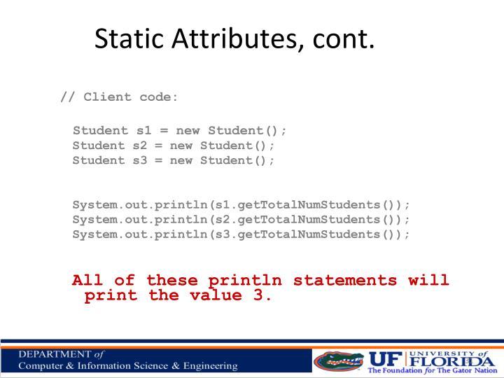 Static Attributes, cont.