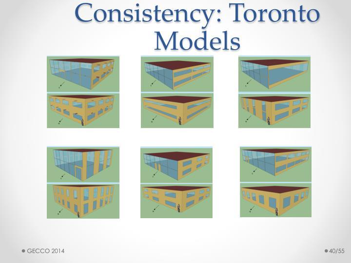 Consistency: Toronto Models