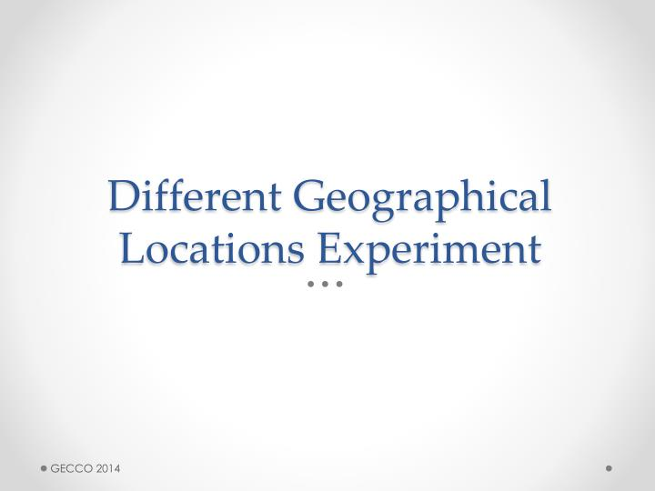 Different Geographical Locations Experiment