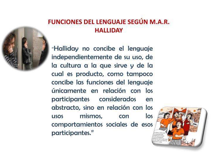 FUNCIONES DEL LENGUAJE SEGÚN M.A.R. HALLIDAY