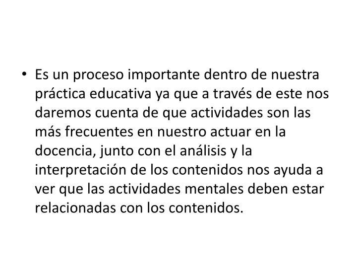 Es un proceso importante dentro de nuestra práctica educativa ya que a través de este nos daremos ...