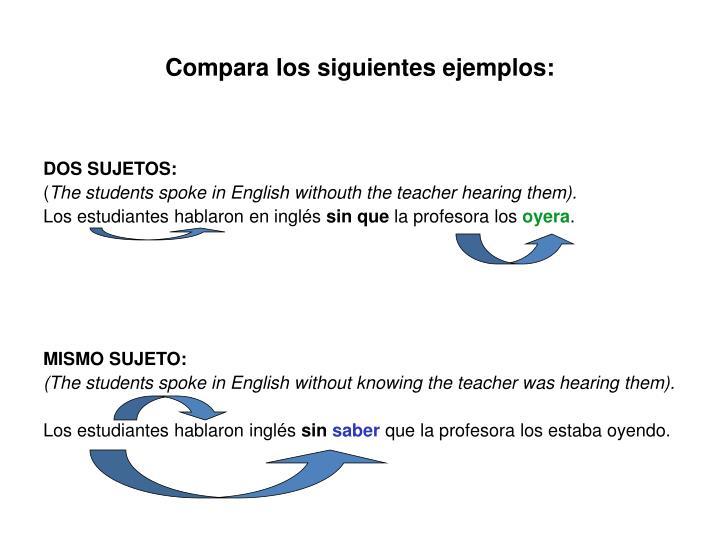 Compara los siguientes ejemplos: