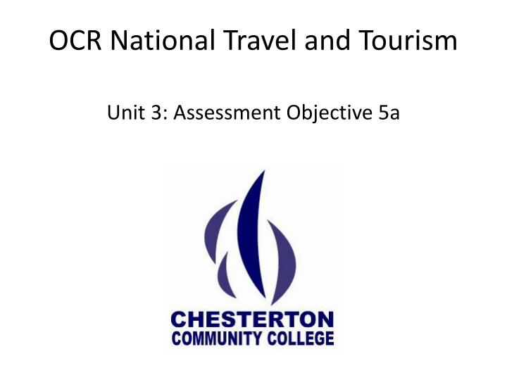 travel tourism unit 1 q1 P1 part 1 research unit 2 the business of travel and tourism dear year 12 areas to research for p1.