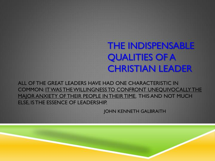 the indispensable qualities of a christian leader n.