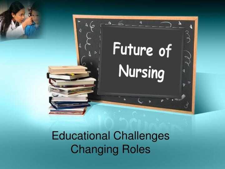 educational challenges changing roles n.