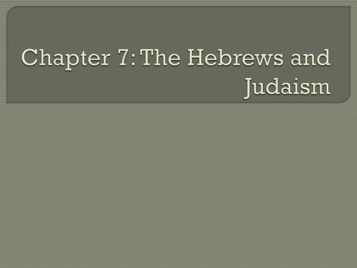 Ppt Chapter 7 The Hebrews And Judaism Powerpoint Presentation