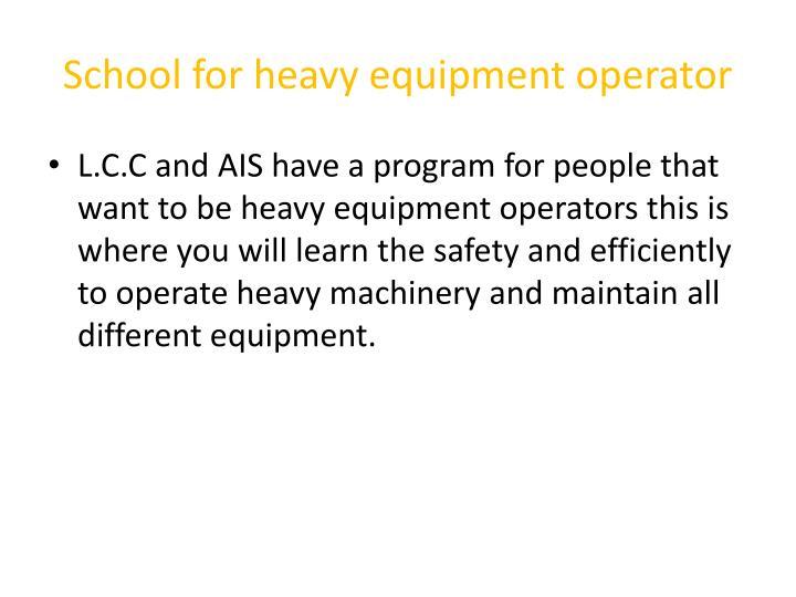 School for heavy equipment operator