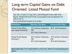 long term capital gains on debt oriented listed mutual fund