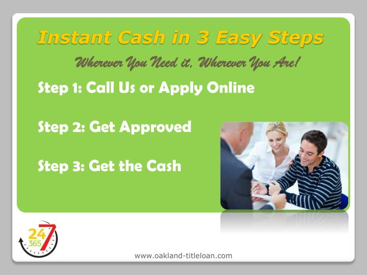 Instant cash in 3 easy steps