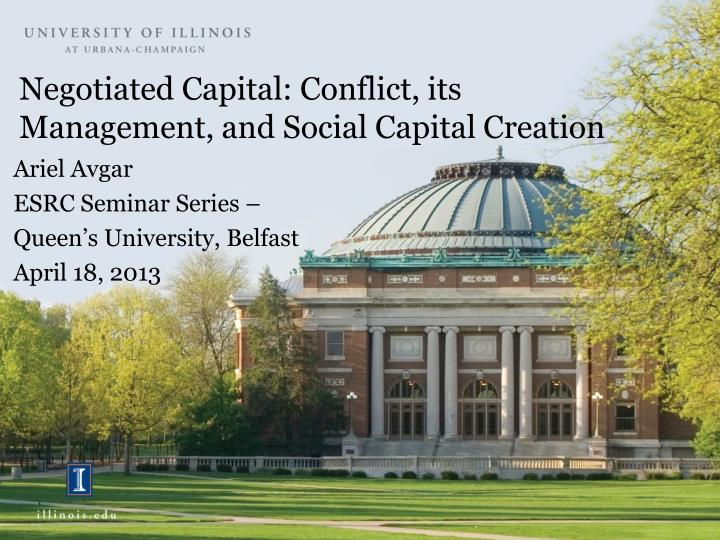 negotiated capital conflict its management and social capital creation n.
