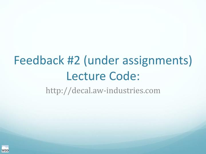 Feedback 2 under assignments lecture code