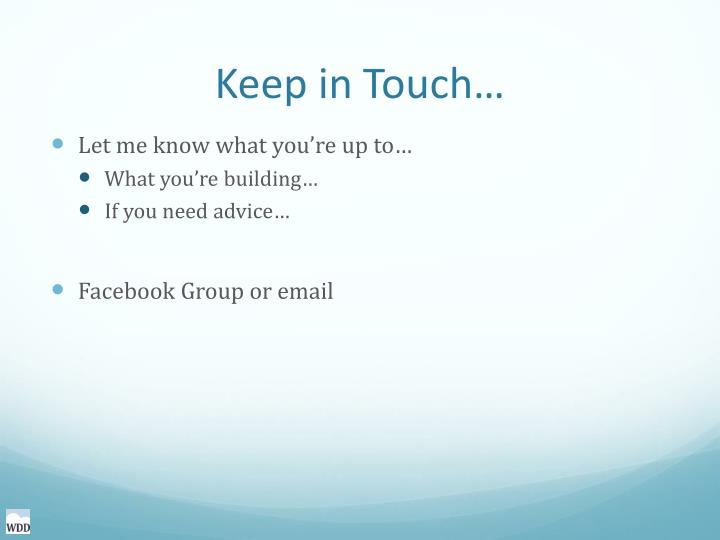 Keep in Touch…
