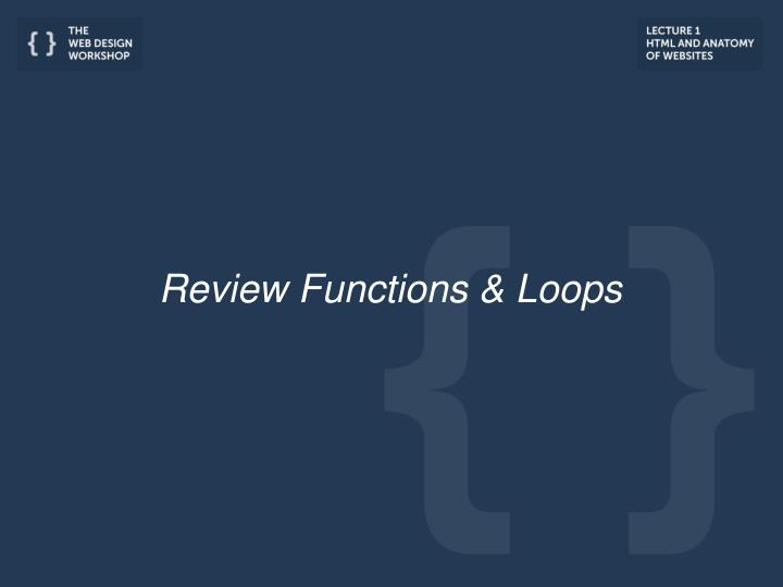 Review Functions & Loops