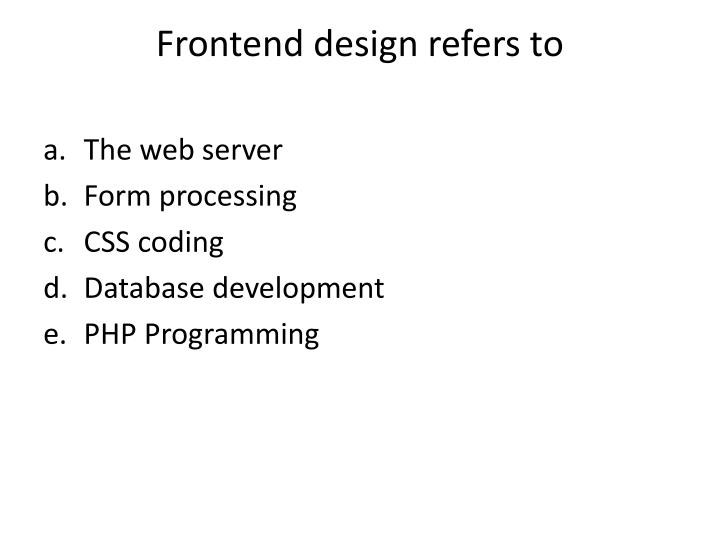 frontend design refers to n.