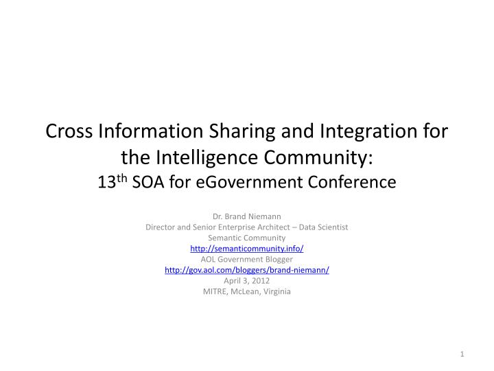Cross Information Sharing and Integration for the Intelligence
