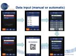data input manual or automatic