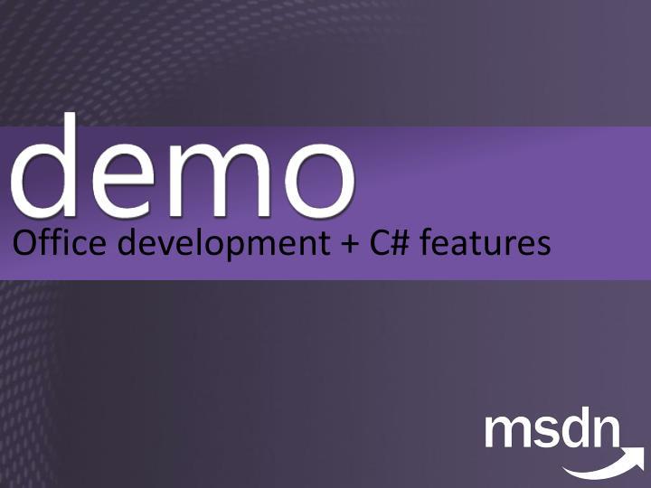 Office development + C# features