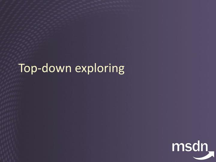 Top-down exploring